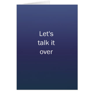 Lets Talk It Over Card