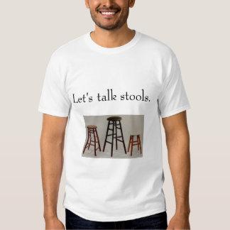 Let's talk stools. shirt