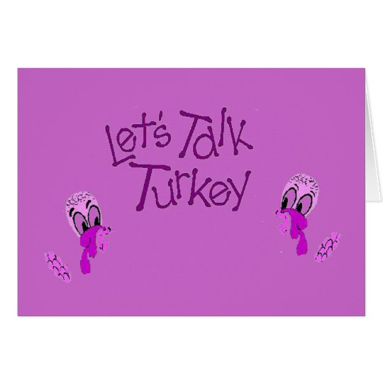 LET'S TALK TURKEY CARD