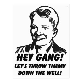 Let's Throw Timmy Down The Well Postcard