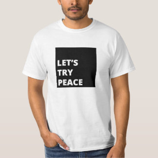 Let's Try Peace Black and White T-shirt