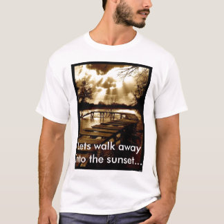 Lets walk away into the sunset... T-Shirt