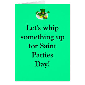 Let's whip something up for Saint Patt... Card
