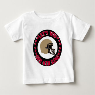 LET'S WIN OUR 6TH RING BABY T-Shirt