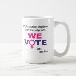 Let's win the War on Women! - We Vote Mug. Coffee Mug