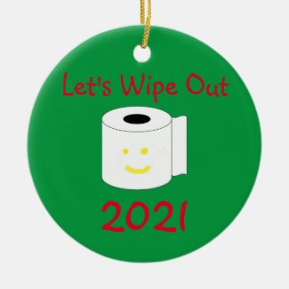 Let's Wipe Out 2021 Ceramic Ornament