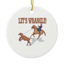 Lets Wrangle Ceramic Ornament