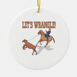 Lets Wrangle Ceramic Ornament