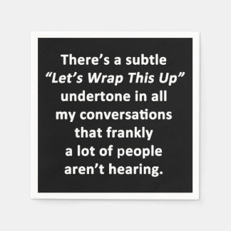 Let's Wrap This Up Napkin