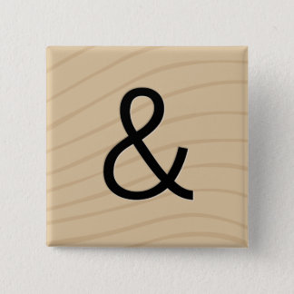"""Letter Tile Game Buttons: Ampersand """"&"""" Pinback Button"""