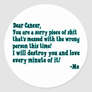 Letter To Cancer Classic Round Sticker