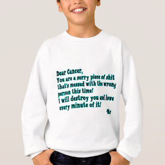 Letter To Cancer Sweatshirt