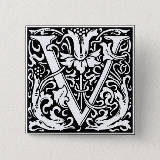 Letter V Medieval Monogram Vintage Initial Pinback Button