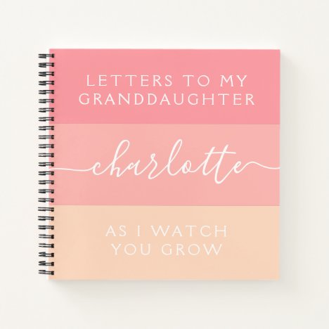 Letters to My Granddaughter As I Watch You Grow Notebook