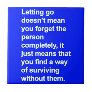 LETTING GO ADVICE DEFINITION QUOTES MISSING YOU TILE