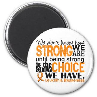 Leucemia cómo es fuerte somos imán redondo 5 cm