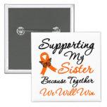 Leucemia que apoya a mi hermana pins