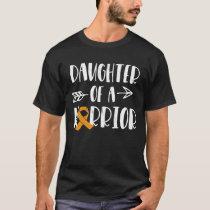 Leukemia Awareness Daughter Of A Warrior Blood Can T-Shirt