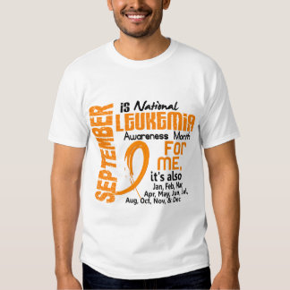 Leukemia Awareness Month Every Month For Me Shirts