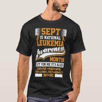 Leukemia Awareness Month National Awareness Every  T-Shirt