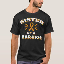 Leukemia Awareness Sister Of A Warrior Blood Cance T-Shirt