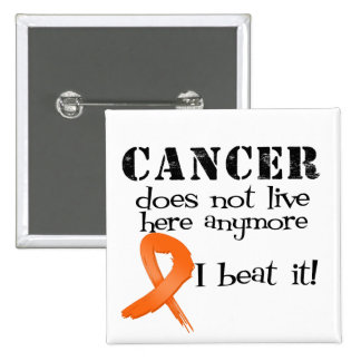 Leukemia Cancer Does Not Live Here Anymore Buttons