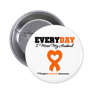 Leukemia Every Day I Miss My Husband Pinback Button