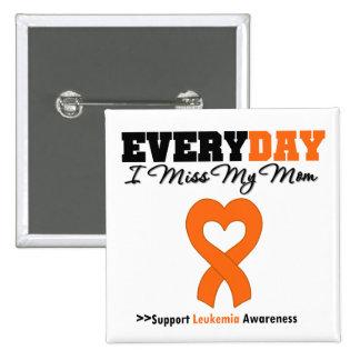 Leukemia Every Day I Miss My Mom Pinback Button