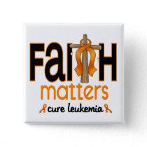 Leukemia Faith Matters Cross 1 Pinback Button