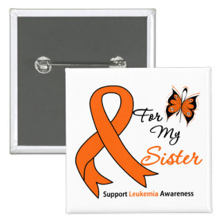 Leukemia - For My Sister Pinback Buttons