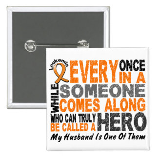 Leukemia HERO COMES ALONG 1 Husband Pinback Button