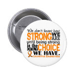 Leukemia How Strong We Are Pinback Buttons