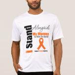 Leukemia I Stand Alongside My Mommy Shirt