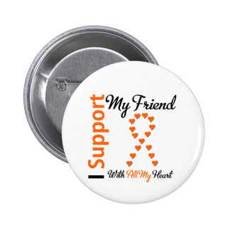 Leukemia I Support My Friend Pinback Button