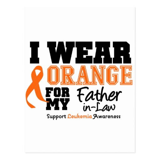 Leukemia I Wear Orange For Father-in-Law Postcard