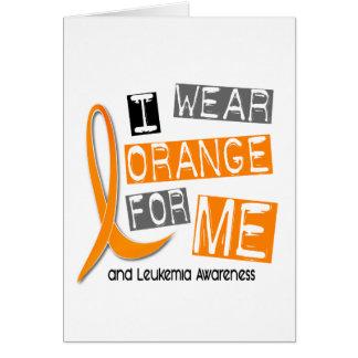 Leukemia I Wear Orange For ME 37 Card