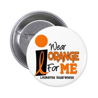 Leukemia I WEAR ORANGE FOR ME 9 Pinback Button