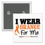 Leukemia I Wear Orange For Me Button