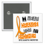 Leukemia I Wear Orange For My Brother 37 Buttons