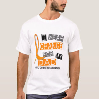 Leukemia I Wear Orange For My Dad 37 T-Shirt