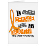 Leukemia I Wear Orange For My Daughter 37 Greeting Card