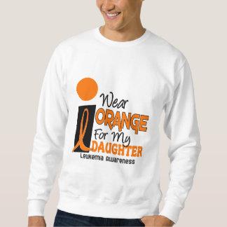 Leukemia I WEAR ORANGE FOR MY DAUGHTER 9 Sweatshirt