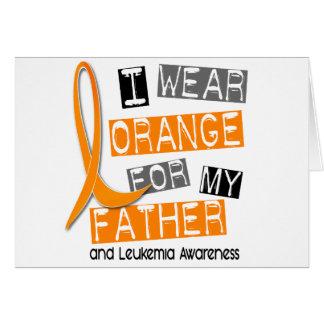 Leukemia I Wear Orange For My Father 37 Card