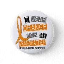 Leukemia I Wear Orange For My Grandfather 37 Pinback Button