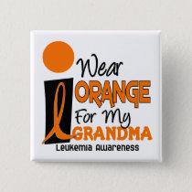 Leukemia I WEAR ORANGE FOR MY GRANDMA 9 Pinback Button