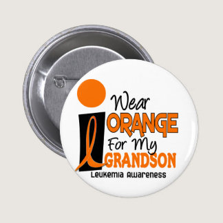 Leukemia I WEAR ORANGE FOR MY GRANDSON 9 Pinback Button