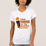 Leukemia I WEAR ORANGE FOR MY GRANDSON 9 T Shirts