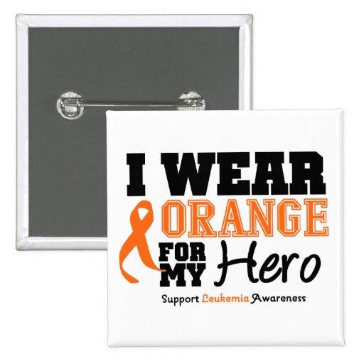 Leukemia I Wear Orange For My Hero Pins