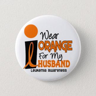 Leukemia I WEAR ORANGE FOR MY HUSBAND 9 Button