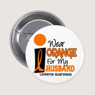 Leukemia I WEAR ORANGE FOR MY HUSBAND 9 Button